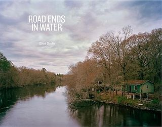 Eliot Dudik Road Ends in Water